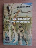 Anticariat: Jean Giono - Le chant du monde