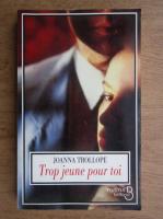 Joanna Trollope - Trop jeune pour toi