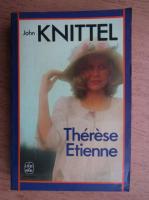 Anticariat: John Knittel - Therese Etienne