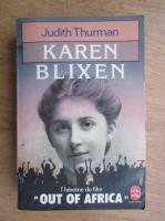 Judith Thurman - Karen Blixen