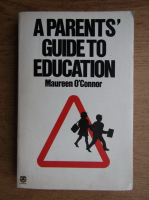 Anticariat: Maureen OConnor - A parent's guide to education