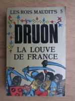 Maurice Druon - Les rois maudits, la Louvre de France