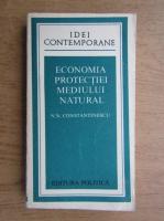 Anticariat: N. N. Constantinescu - Economia protectiei mediului natural