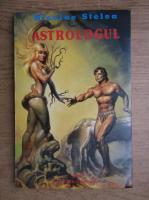 Anticariat: Nicolae Stelea - Astrologul