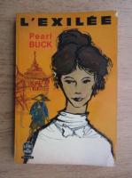 Anticariat: Pearl Buck - L' exilee