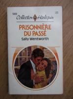 Sally Wentworth - Prisonniere du passe