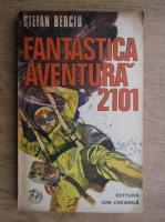 Anticariat: Stefan Berciu - Fantastica aventura 2101