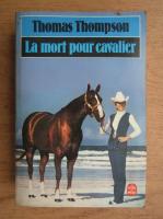 Anticariat: Thomas Thompson - La mort pour cavalier