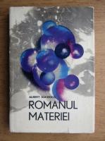 Anticariat: Albert Ducroco - Romanul materiei