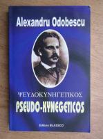 Anticariat: Alexandru Odobescu - Pseudo-kynegeticos
