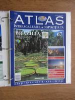 Atlas Intreaga lumea la dispozitia ta. Brazilia, nr. 67