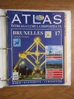Atlas Intreaga lumea la dispozitia ta. Bruxelles, nr. 17