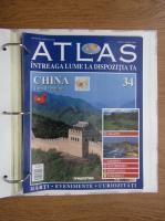 Anticariat: Atlas Intreaga lumea la dispozitia ta. China, nr. 34