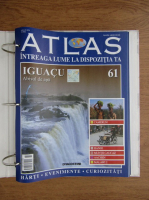 Atlas Intreaga lumea la dispozitia ta. Iguacu, nr. 61