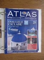 Anticariat: Atlas Intreaga lumea la dispozitia ta. Insulele Ciclade, nr. 25
