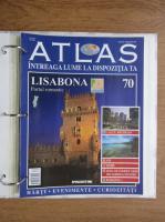 Anticariat: Atlas Intreaga lumea la dispozitia ta. Lisabona, nr. 70