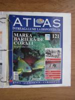 Anticariat: Atlas Intreaga lumea la dispozitia ta. Marea Bariera de Corali, nr. 121
