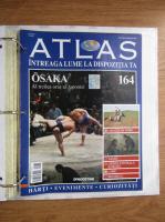 Anticariat: Atlas Intreaga lumea la dispozitia ta. Osaka, nr. 164
