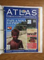 Atlas Intreaga lumea la dispozitia ta. Papua Noua Guinee, nr. 18