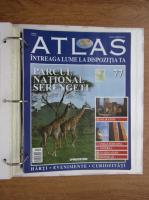 Anticariat: Atlas Intreaga lumea la dispozitia ta. Parcul National Serengeti, nr. 77
