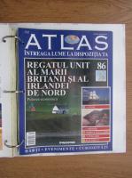 Anticariat: Atlas Intreaga lumea la dispozitia ta. Regatul Unit al Marii Britanii si al Irlandei de Nord, nr. 86
