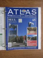 Atlas Intreaga lumea la dispozitia ta. Seul, nr. 65