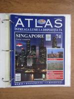 Anticariat: Atlas Intreaga lumea la dispozitia ta. Singapore, nr. 74