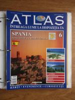 Atlas Intreaga lumea la dispozitia ta. Spania, nr. 6