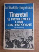 Anticariat: Dan Mihai Barliba - Tineretul si problemele lumii contemporane