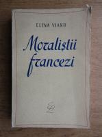 Anticariat: Elena Vianu - Moralistii francezi