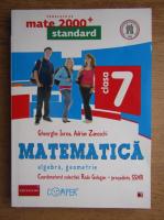 Anticariat: Gheorghe Iurea, Adrian Zanoschi - Matematica. Algebra, geometrie, clasa a VII-a