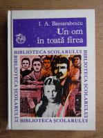 Anticariat: I. A. Bassarabescu - Un om in toata firea