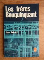 Anticariat: Jean Prevost - Les freres Bouquinquant
