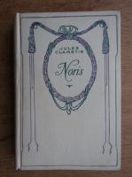 Anticariat: Jules Claretie - Noris (1930)