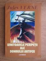 Anticariat: Jules Verne - Uimitoarele peripetii ale domnului Antifer