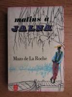 Anticariat: Mazo de la Roche - Matins a Jalna