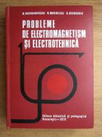 Anticariat: Nicolae Gherbanovschi - Probleme de electromagnetism si electrotehnica