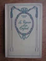 Anticariat: Pierre Loti - Le roman d'un enfant (1930)