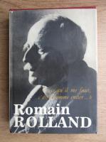 Anticariat: Romain Rolland - Ce qu'il me faut, c'est l'homme entier