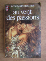 Rosemary Rogers - Au vent des passions