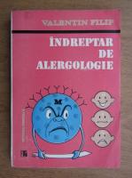 Anticariat: Valentin Filip - Indreptar de alergologie