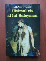 Anticariat: Alain Paris - Ultimul vis al lui Suleyman