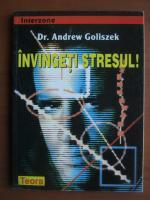 Andrew Goliszek - Invingeti stresul!