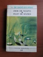 Anticariat: Antoine de Saint Exupery - Zbor de noapte. Pilot de razboi