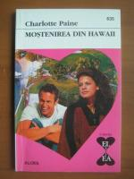 Anticariat: Charlotte Paine - Mostenirea din Hawaii