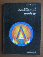 Anticariat: Cyril Scott - Ocultismul modern