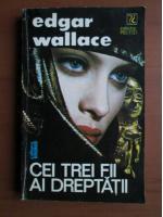 Anticariat: Edgar Wallace - Cei trei fii ai dreptatii