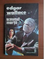 Edgar Wallace - Scaunul mortii