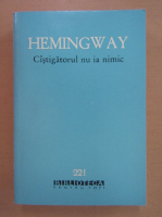 Anticariat: Ernest Hemingway - Castigatorul nu ia nimic (nuvele)