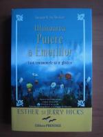 Anticariat: Esther si Jerry Hicks - Uluitoarea putere a emotiilor